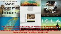 Read  The Dows or Dowse family in America a genealogy of the descendants of Lawrence Dows EBooks Online
