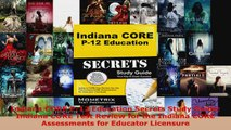 Read  Indiana CORE P12 Education Secrets Study Guide Indiana CORE Test Review for the Indiana Ebook Free