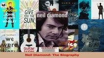 PDF Download  Neil Diamond The Biography Read Full Ebook