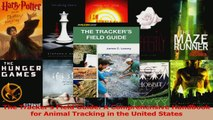 Read  The Trackers Field Guide A Comprehensive Handbook for Animal Tracking in the United Ebook Free