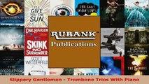 Read  Slippery Gentlemen  Trombone Trios With Piano PDF Free