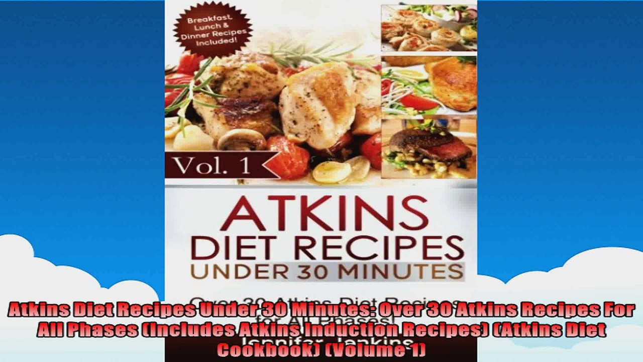 Atkins Diet Recipes Under 30 Minutes Over 30 Atkins Recipes For All Phases  Includes