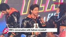 Salman Khan & Shah Rukh Khan's conversation REVEALED - Bollywood News