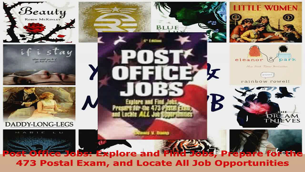 Read  Post Office Jobs Explore and Find Jobs Prepare for the 473 Postal Exam and Locate All Job Ebook Free