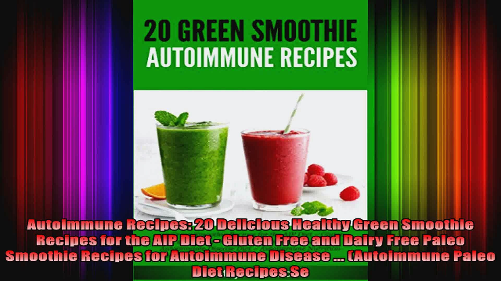 Autoimmune Recipes 20 Delicious Healthy Green Smoothie Recipes for the AIP  Diet Gluten
