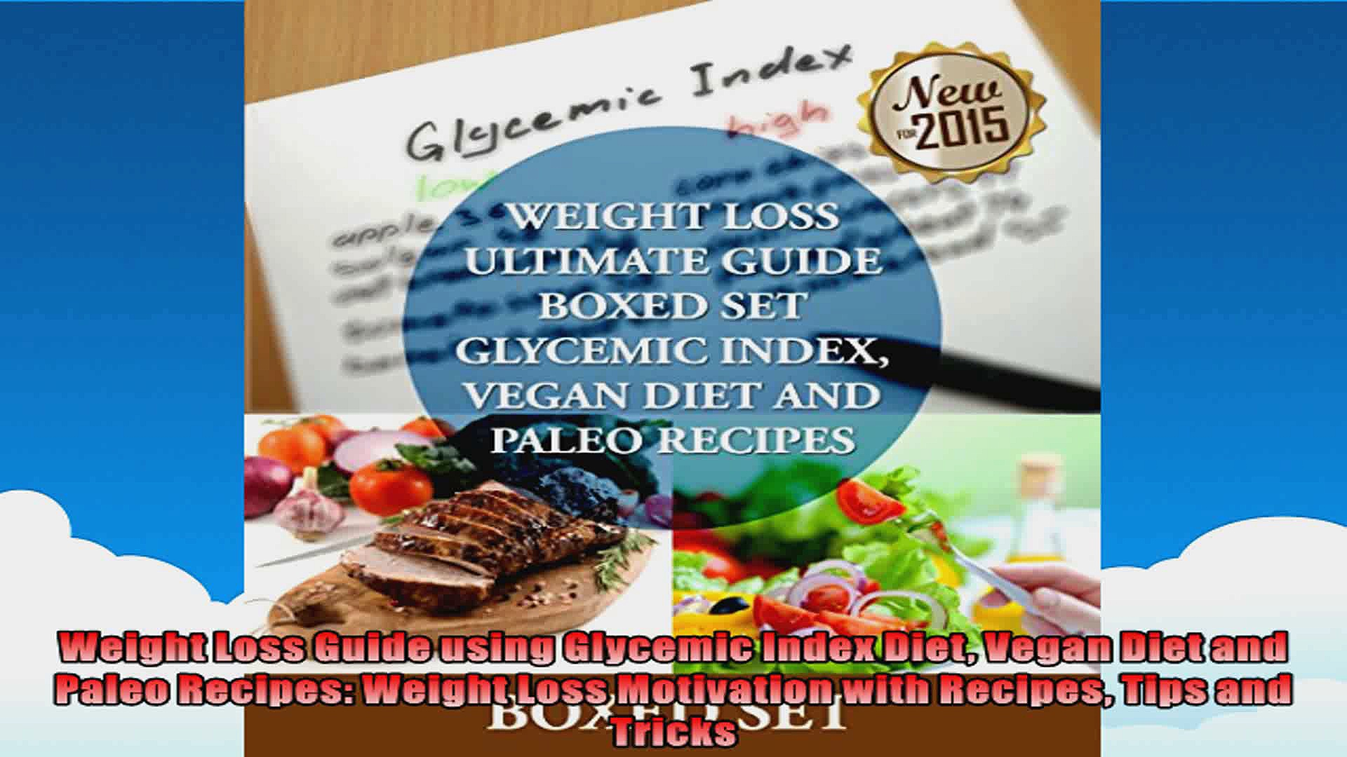 Weight Loss Guide using Glycemic Index Diet Vegan Diet and Paleo Recipes Weight Loss