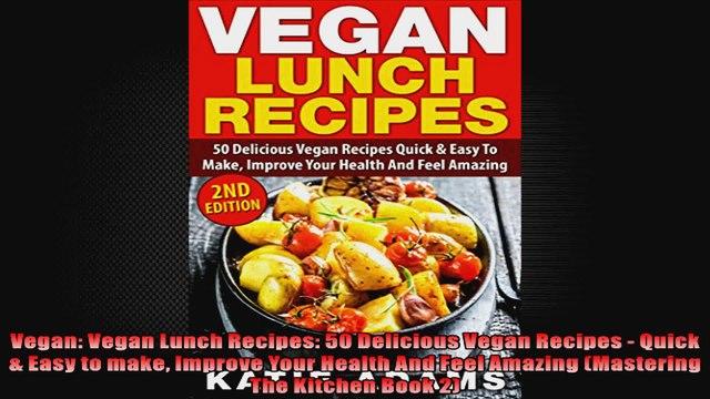 Vegan Vegan Lunch Recipes 50 Delicious Vegan Recipes  Quick  Easy to make Improve Your