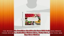 The Whole Life Nutrition Cookbook Over 300 Delicious Whole Foods Recipes Including