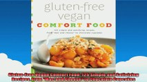 GlutenFree Vegan Comfort Food 125 Simple and Satisfying Recipes from Mac and Cheese to