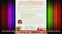 The Juice Ladys Big Book of Juices and Green Smoothies More Than 400 Simple Delicious