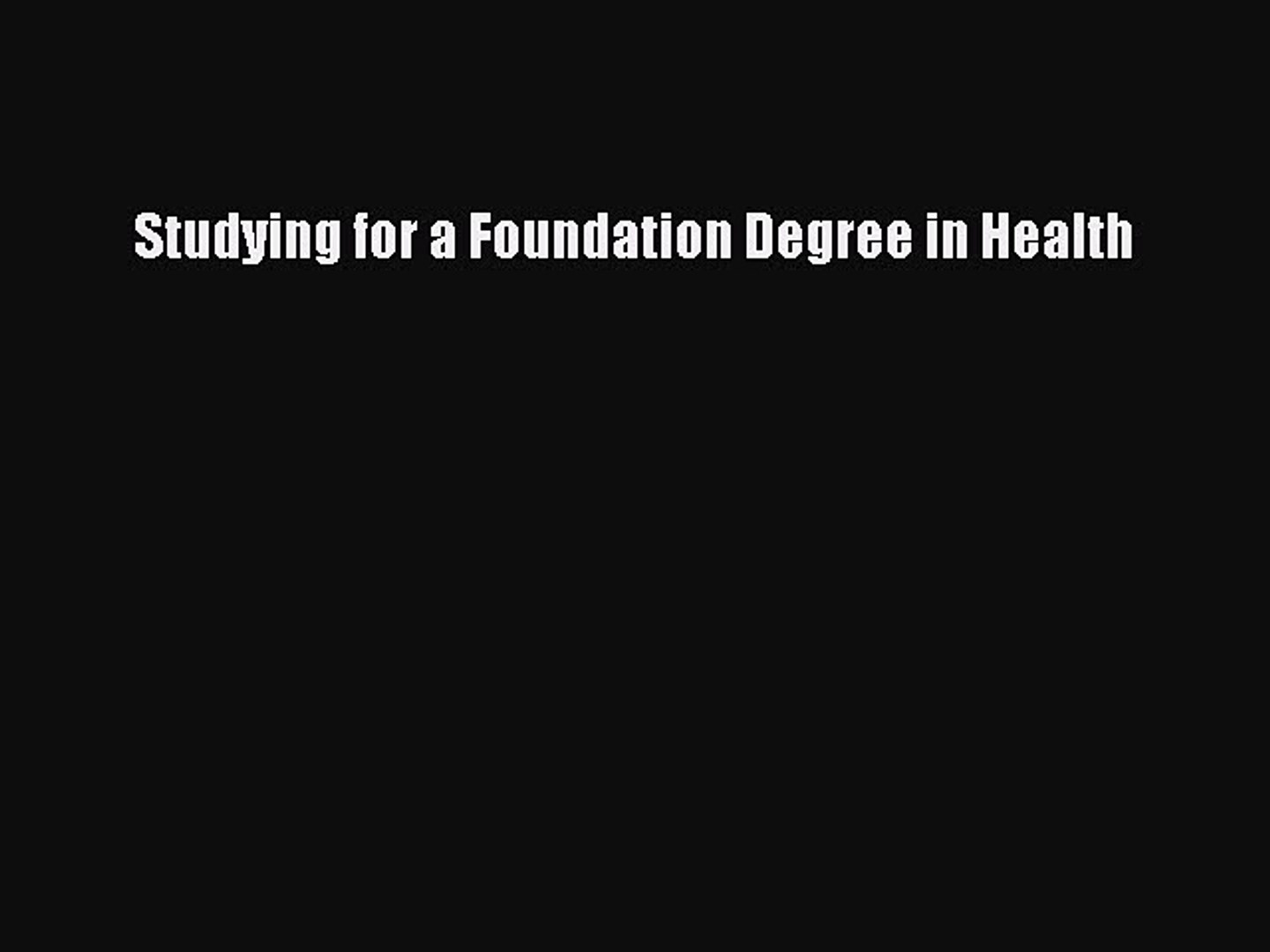 Studying for a Foundation Degree in Health [Read] Online