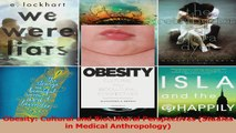 PDF Download  Obesity Cultural and Biocultural Perspectives Studies in Medical Anthropology PDF Online