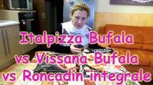 Pizza surgelata Italpizza vs pizza Vissana bufala vs pizza Roncadin integrale, assaggio pizza surgelata, cottura pizza surgelata, confronto pizze surgelate