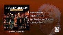 Hugues Aufray - Troubadour Tour - Les Plus Grandes Chansons - 26 Titres - Album Complet