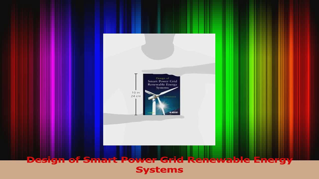 Download Design Of Smart Power Grid Renewable Energy Systems Ebook Online Video Dailymotion
