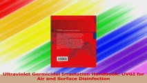 Ultraviolet Germicidal Irradiation Handbook UVGI for Air and Surface Disinfection Read Online