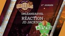 Réaction de JD Jackson - J08 - Orléans reçoit l'ASVEL