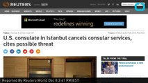 U.S. Consulate In Istanbul Cancels Services Under Threat
