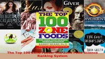 Read  The Top 100 Zone Foods The Zone Food Science Ranking System Ebook Free