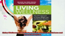Living Wellness The Infit Approach to Proven Weight Loss and Dynamic Nutrition
