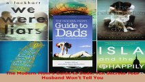 Download  The Modern Moms Guide to Dads Ten Secrets Your Husband Wont Tell You PDF Free