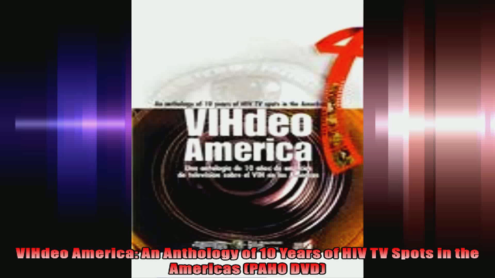 VIHdeo America An Anthology of 10 Years of HIV TV Spots in the Americas PAHO DVD