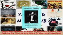 PDF Download  Meyerbeer Studies A Series Of Lectures Essays And Articles On The Life And Work Of Read Online