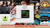 Read  Grand Duets for Piano Bk 2 8 Elementary Pieces for One Piano Four Hands EBooks Online