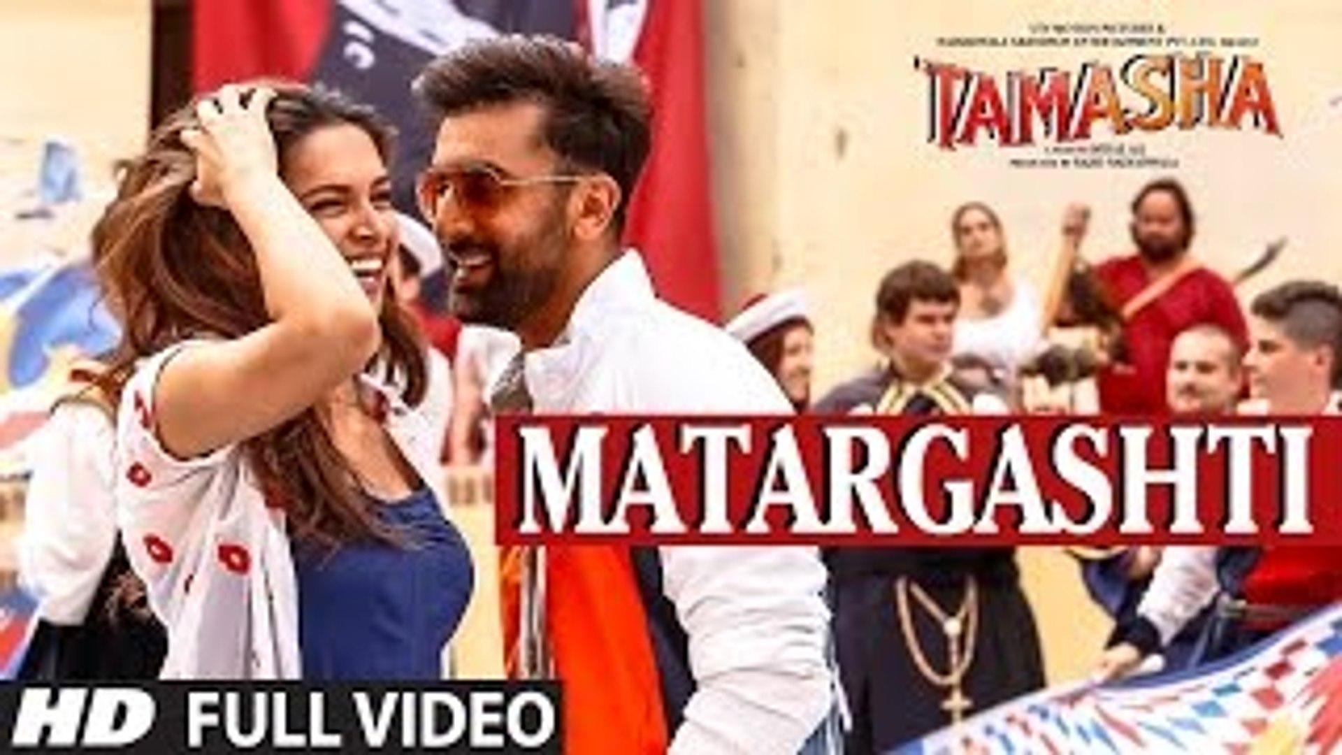 MATARGASHTI full VIDEO Song | TAMASHA Songs 2015 | Ranbir Kapoor, Deepika Padukone