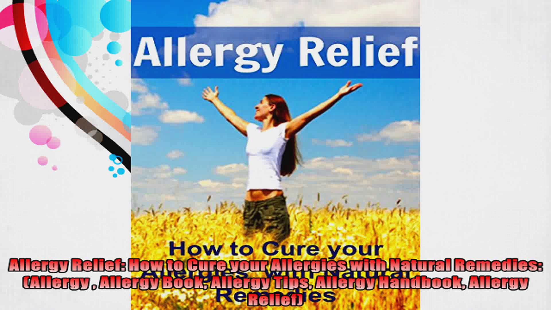 Allergy Relief How to Cure your Allergies with Natural Remedies Allergy  Allergy Book