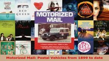 Read  Motorized Mail Postal Vehicles from 1899 to date Ebook Free