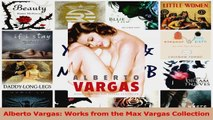 Read  Alberto Vargas Works from the Max Vargas Collection PDF Free