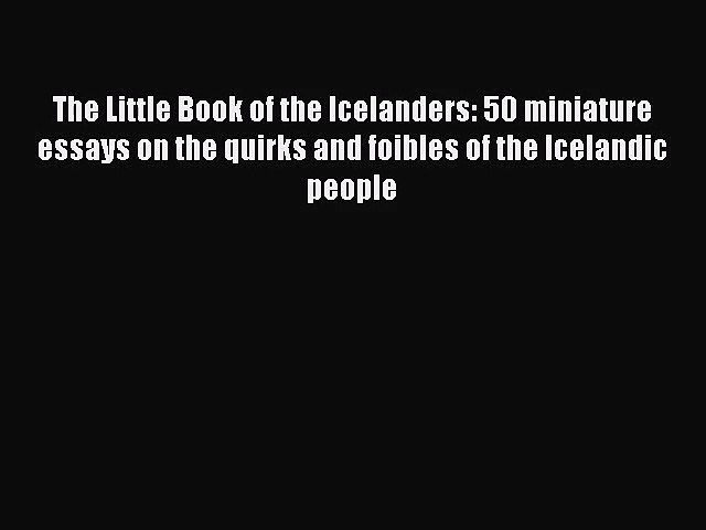 [PDF Download] The Little Book of the Icelanders: 50 miniature essays on the quirks and foibles