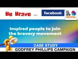 Godfrey Phillips Be Brave Campaign   TO THE NEW Digital