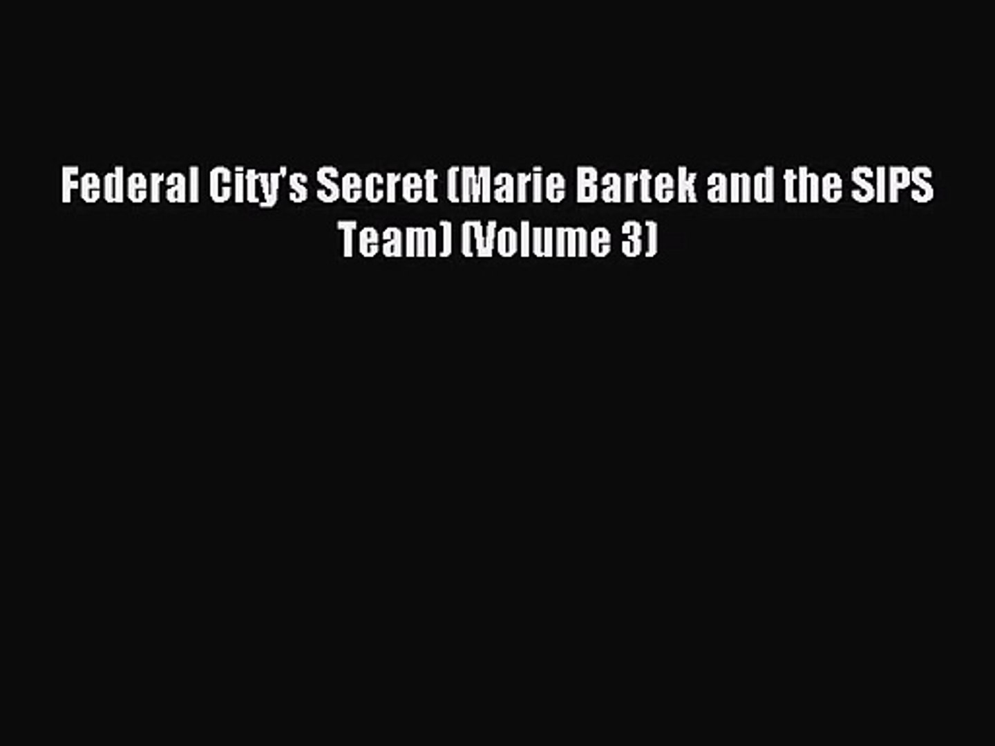 Federal Citys Secret (Marie Bartek and the SIPS Team Book 3)