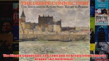 The Dieppe Connection The Town and its Artists from Turner to Braque Art Reference