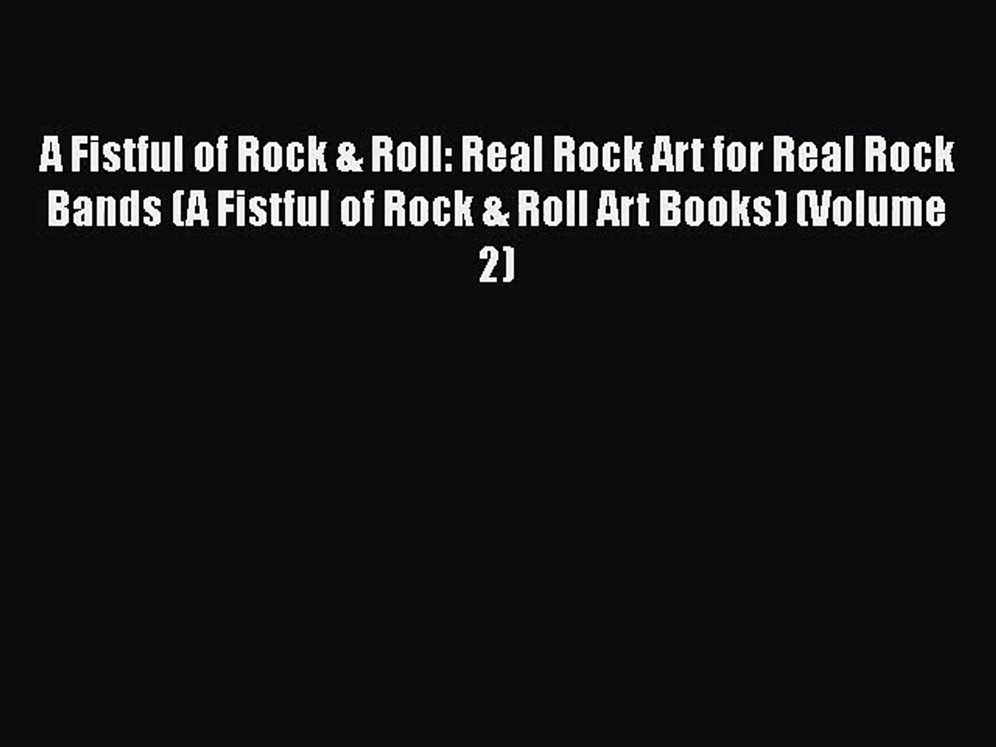 Download A Fistful of Rock & Roll: Real Rock Art for Real Rock Bands (A Fistful of Rock & Ro
