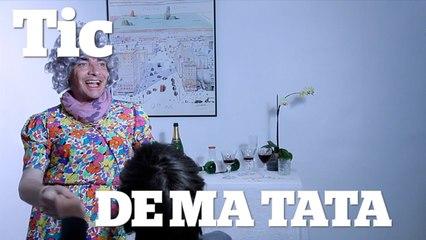 TIC DE MA TANTE