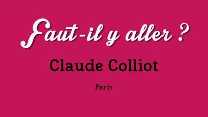 """""""Faut-il y aller ?"""" - Claude Colliot"""