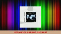 Read  METALLICA GARAGE INC BASS PDF Online