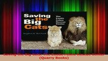 Read  Saving the Big Cats The Exotic Feline Rescue Center Quarry Books Ebook Free