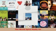 Read  The World Spins Madly On EBooks Online