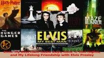 PDF Download  Elvis My Best Man Radio Days Rock n Roll Nights and My Lifelong Friendship with Elvis Download Full Ebook