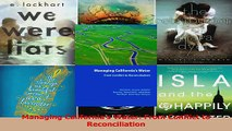 Read  Managing Californias Water From Conflict to Reconciliation Ebook Free