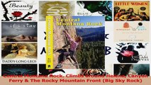 Read  Central Montana Rock Climbs around Helena Canyon Ferry  The Rocky Mountain Front Big PDF Free