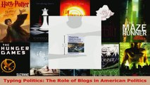 Read  Typing Politics The Role of Blogs in American Politics EBooks Online