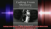 Fading from Memory What Happens to a Family When Both Parents Have Alzheimers