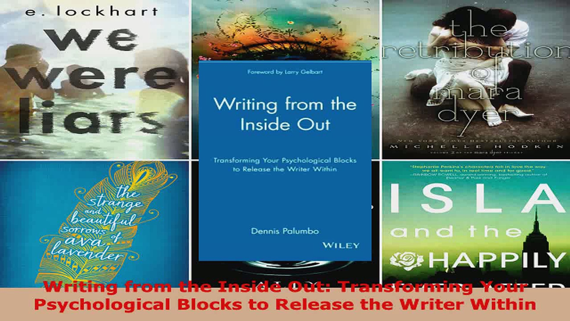 Download  Writing from the Inside Out Transforming Your Psychological Blocks to Release the Writer P