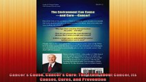 Cancers Cause Cancers Cure The Truth about Cancer Its Causes Cures and Prevention