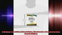 A Womans Decision Breast Care Treatment  Reconstruction Fourth Edition
